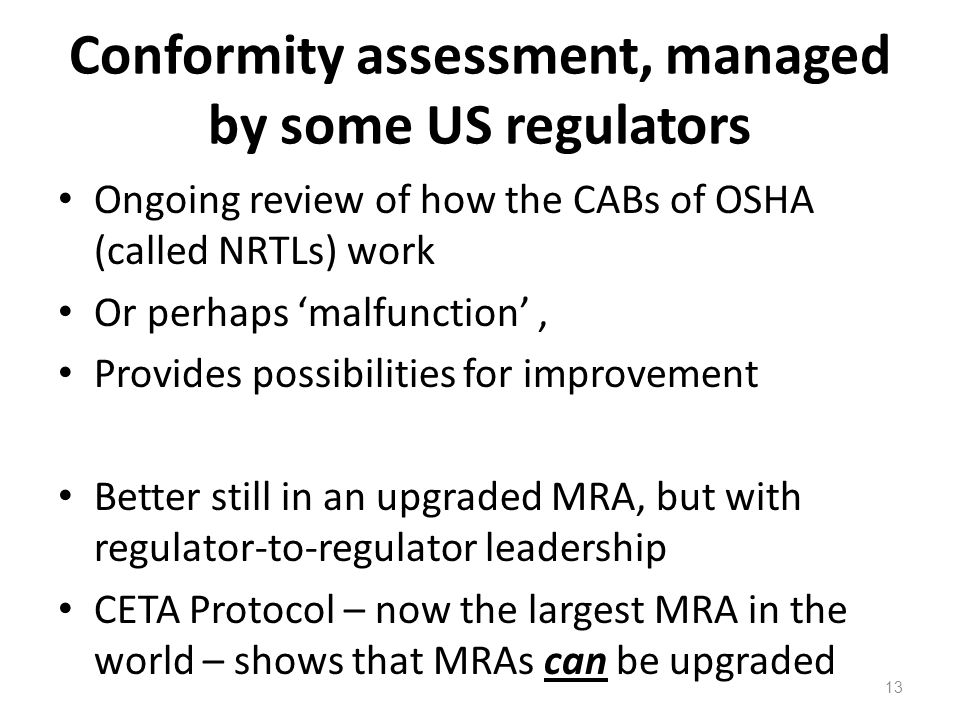 Conformity assessment, managed by some US regulators