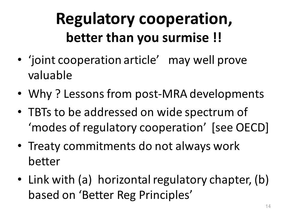 Regulatory cooperation, better than you surmise !!