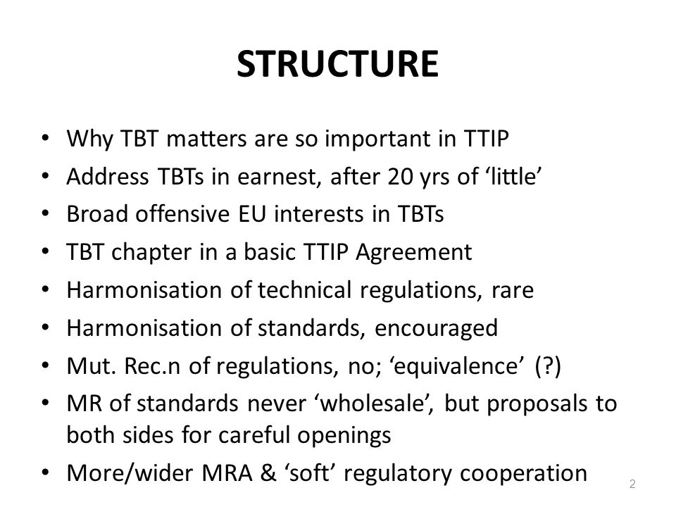 STRUCTURE Why TBT matters are so important in TTIP