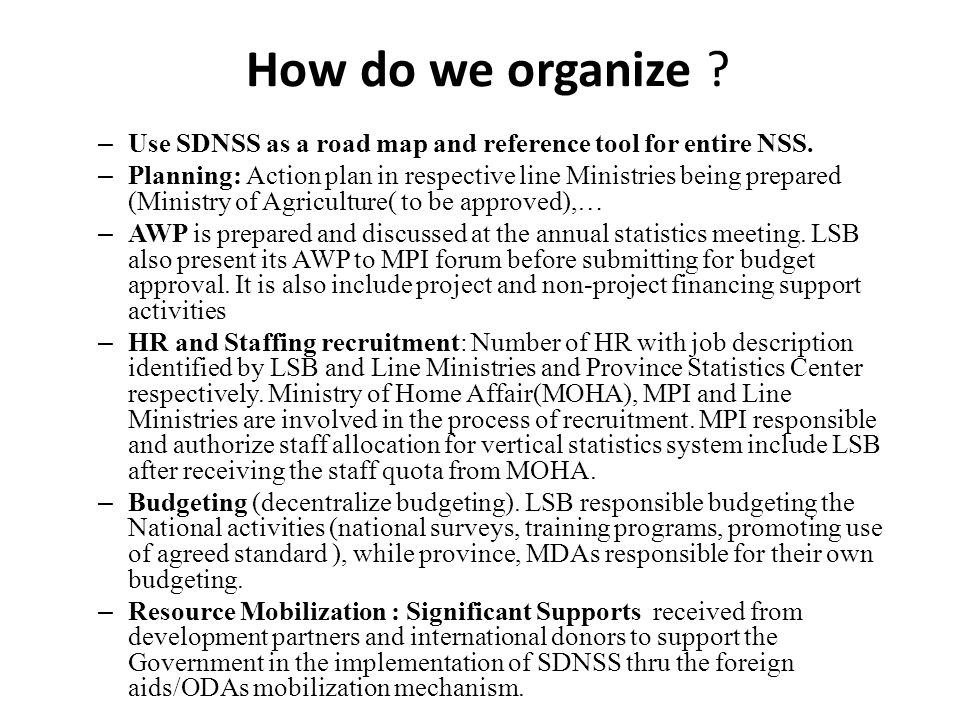 How do we organize Use SDNSS as a road map and reference tool for entire NSS.