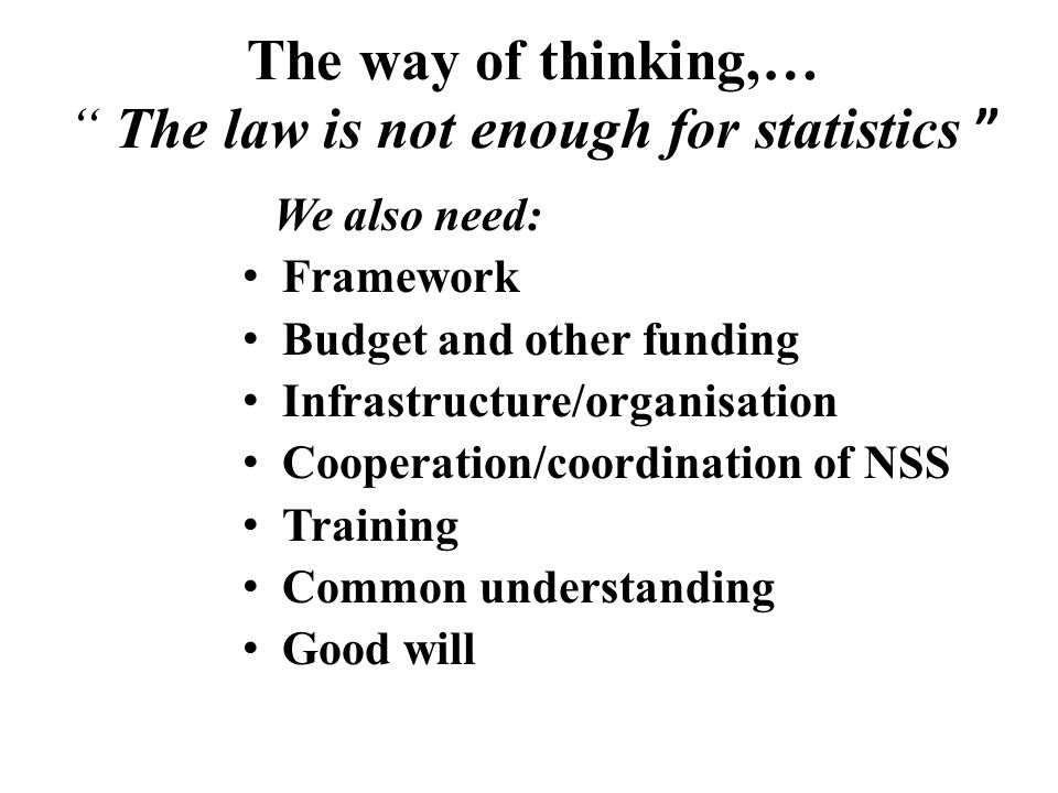 The way of thinking,… The law is not enough for statistics