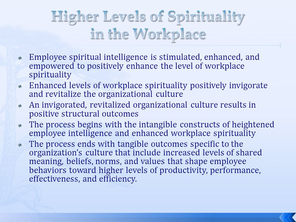 Higher Levels of Spirituality in the Workplace