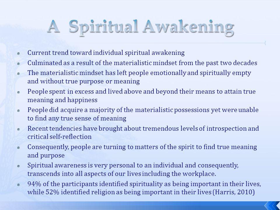 A Spiritual Awakening Current trend toward individual spiritual awakening.