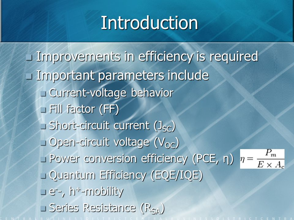 Introduction Improvements in efficiency is required