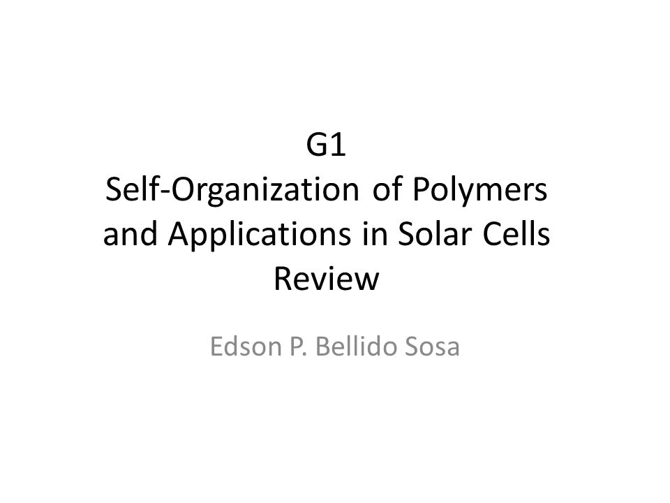 G1 Self-Organization of Polymers and Applications in Solar Cells Review