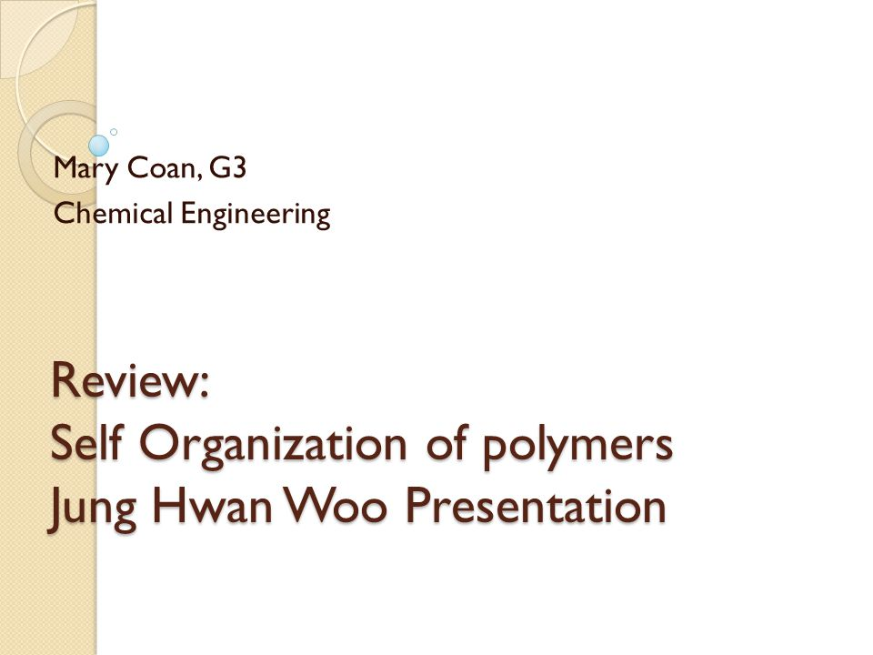 Review: Self Organization of polymers Jung Hwan Woo Presentation