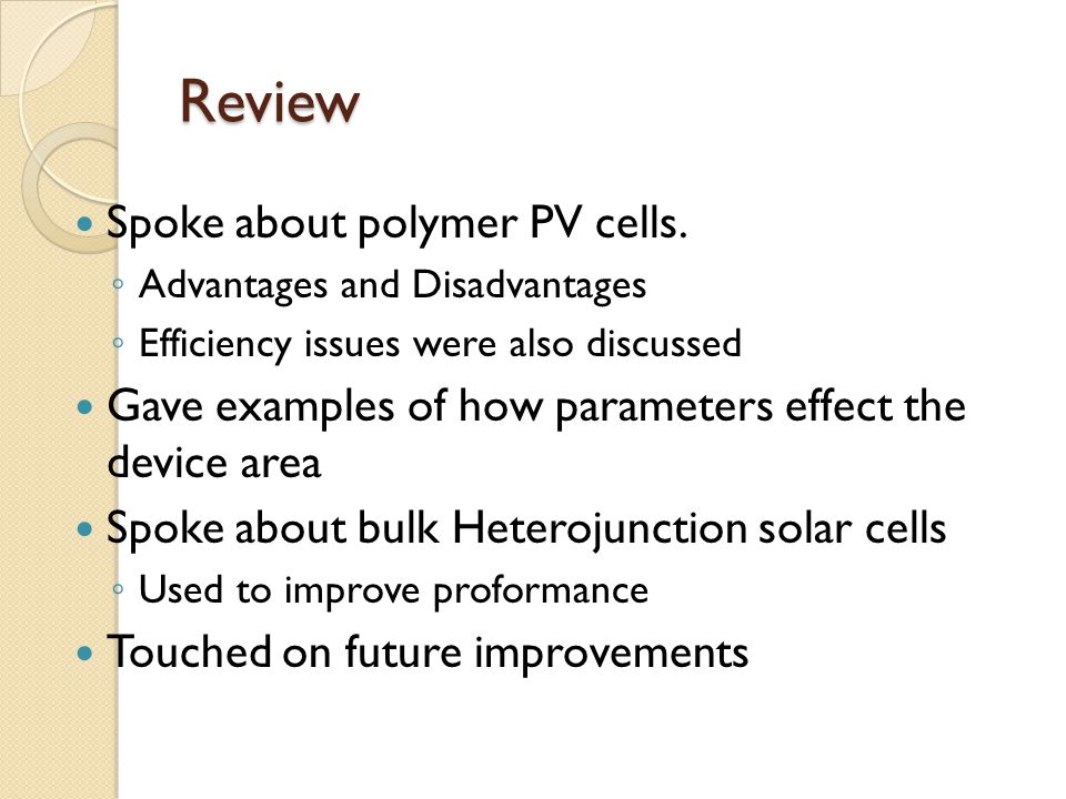 Review Spoke about polymer PV cells.