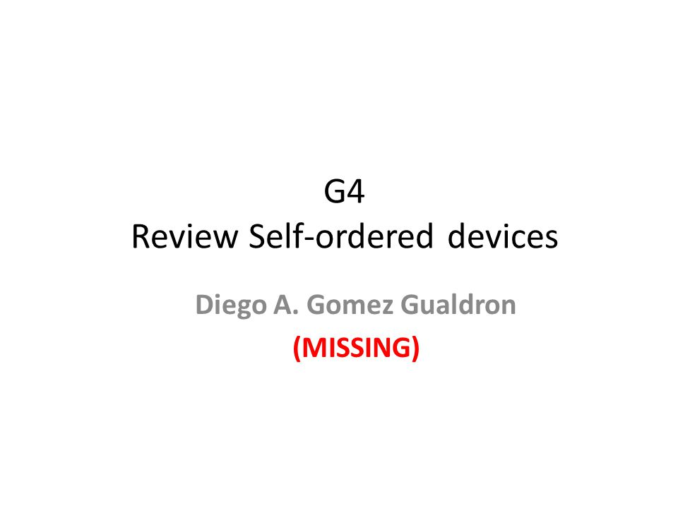 G4 Review Self-ordered devices