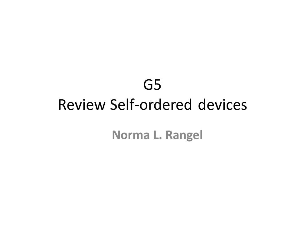 G5 Review Self-ordered devices