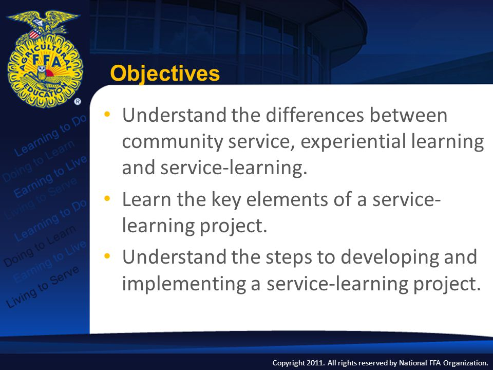 Objectives Understand the differences between community service, experiential learning and service-learning.