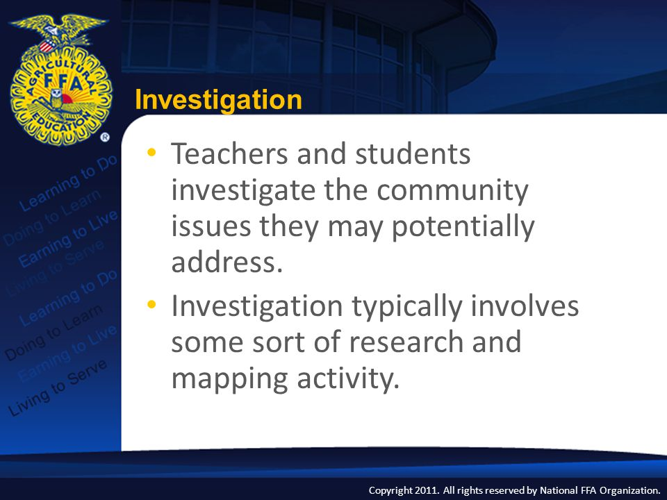 Investigation Teachers and students investigate the community issues they may potentially address.