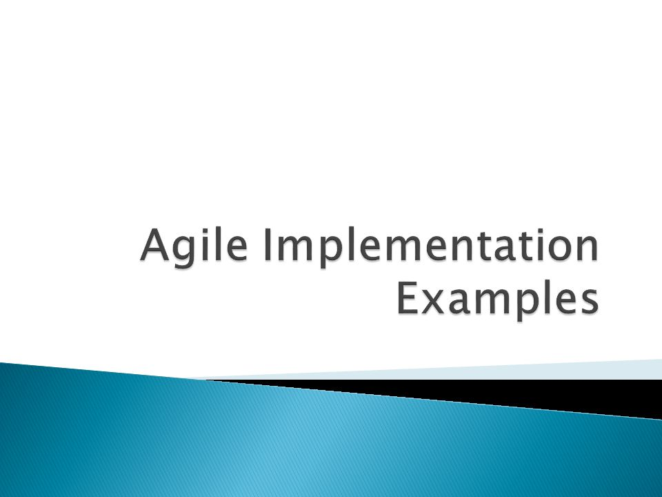 Agile Implementation Examples