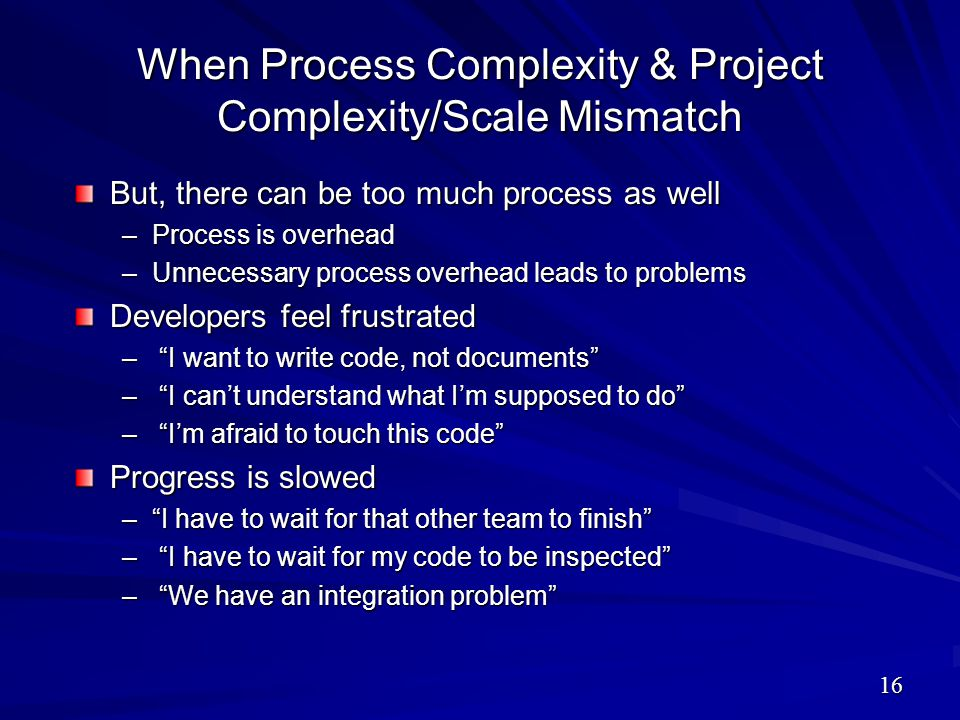 When Process Complexity & Project Complexity/Scale Mismatch