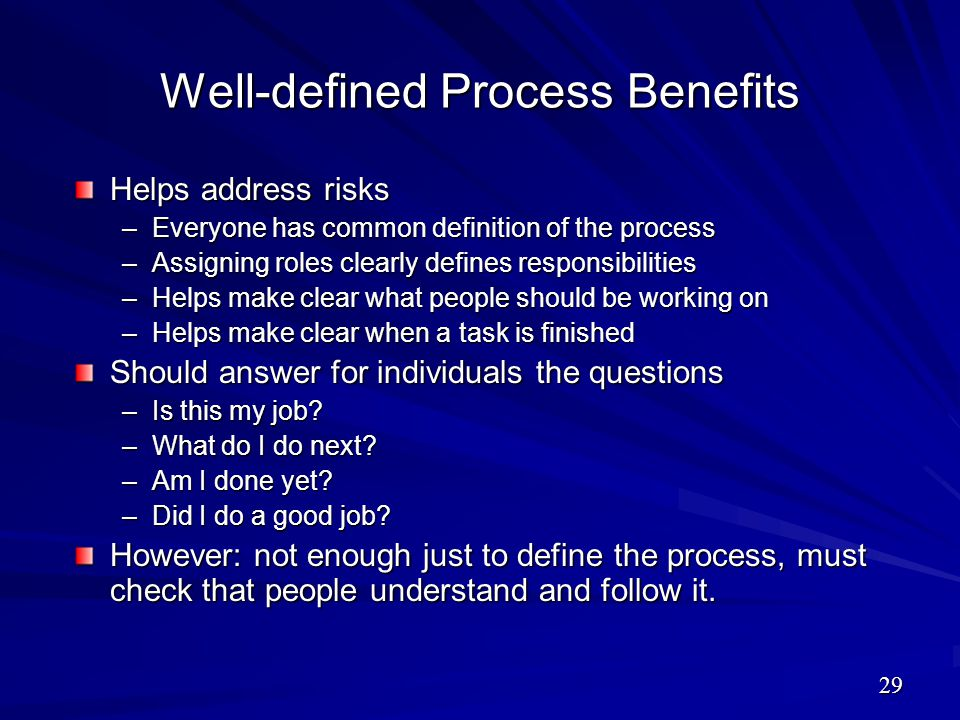Well-defined Process Benefits