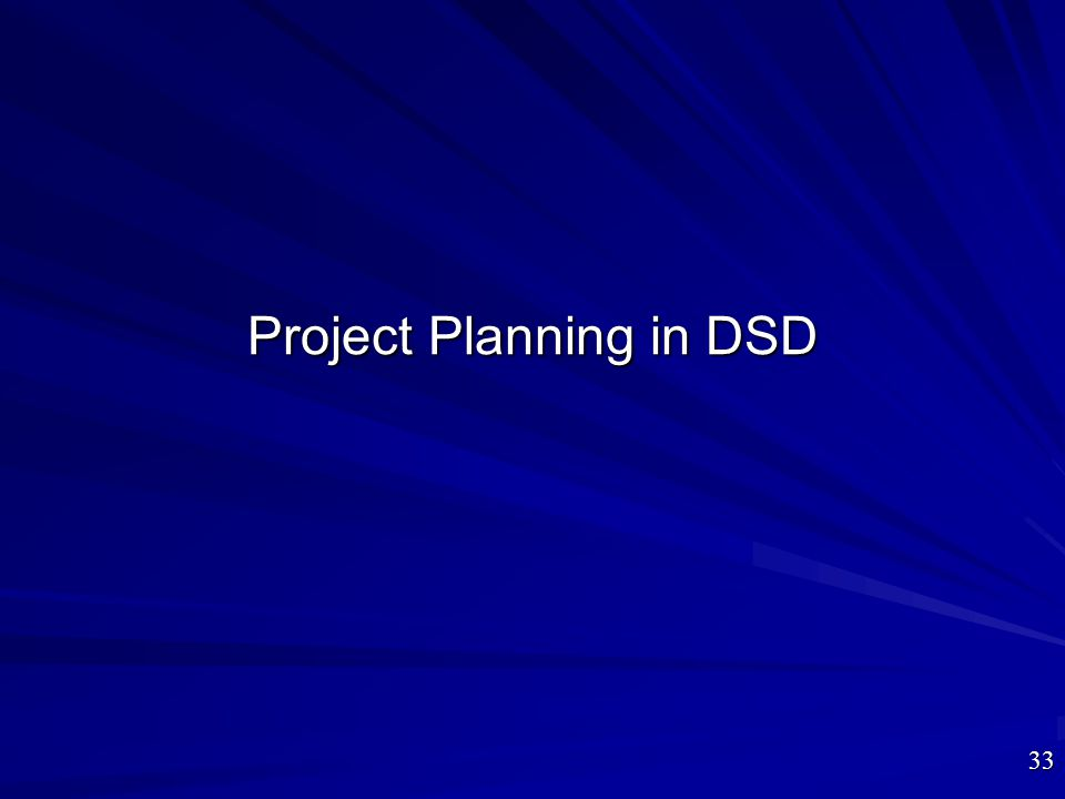 Project Planning in DSD