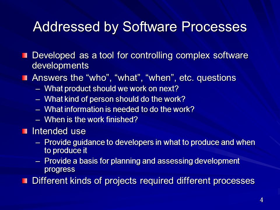 Addressed by Software Processes