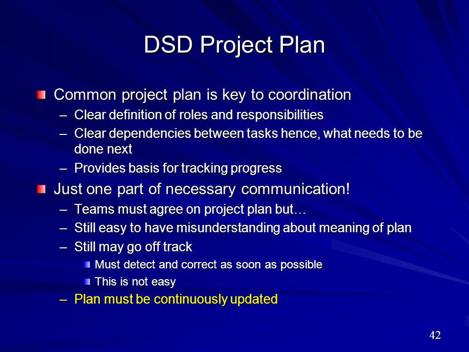 DSD Project Plan Common project plan is key to coordination