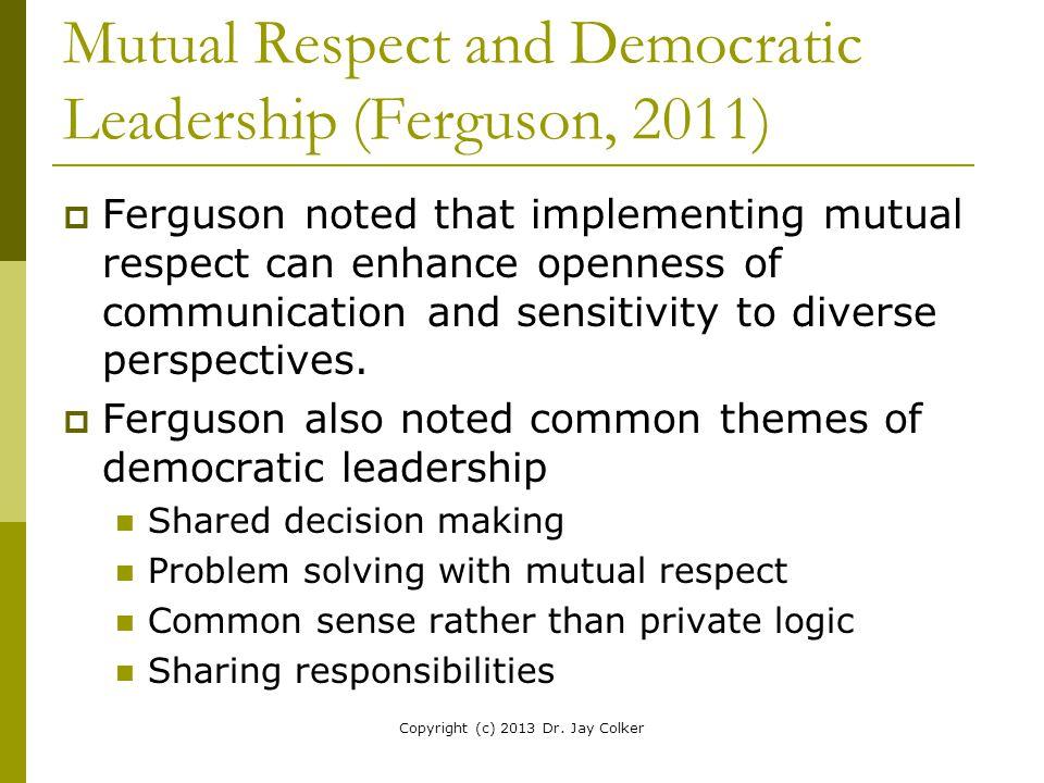 Mutual Respect and Democratic Leadership (Ferguson, 2011)