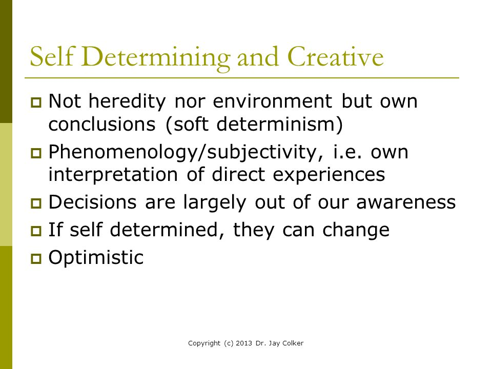Self Determining and Creative