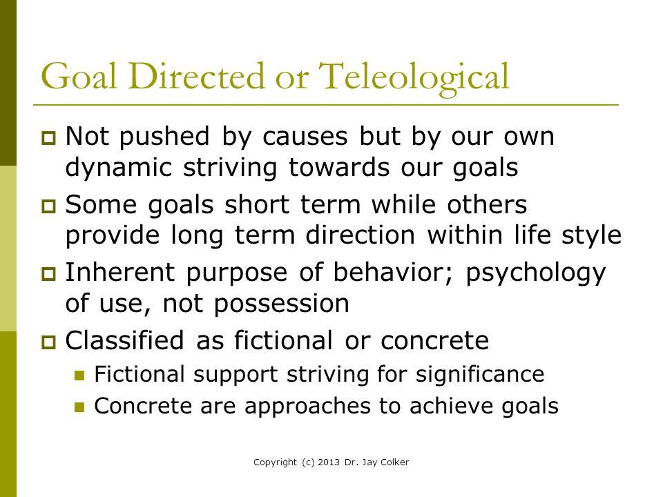 Goal Directed or Teleological