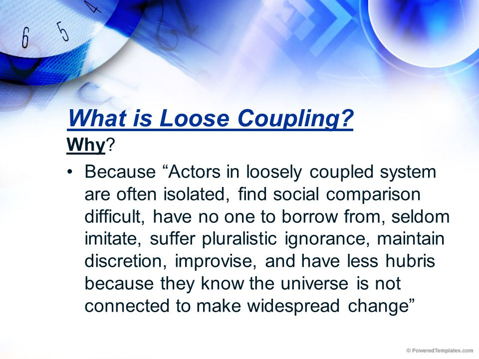 What is Loose Coupling Why
