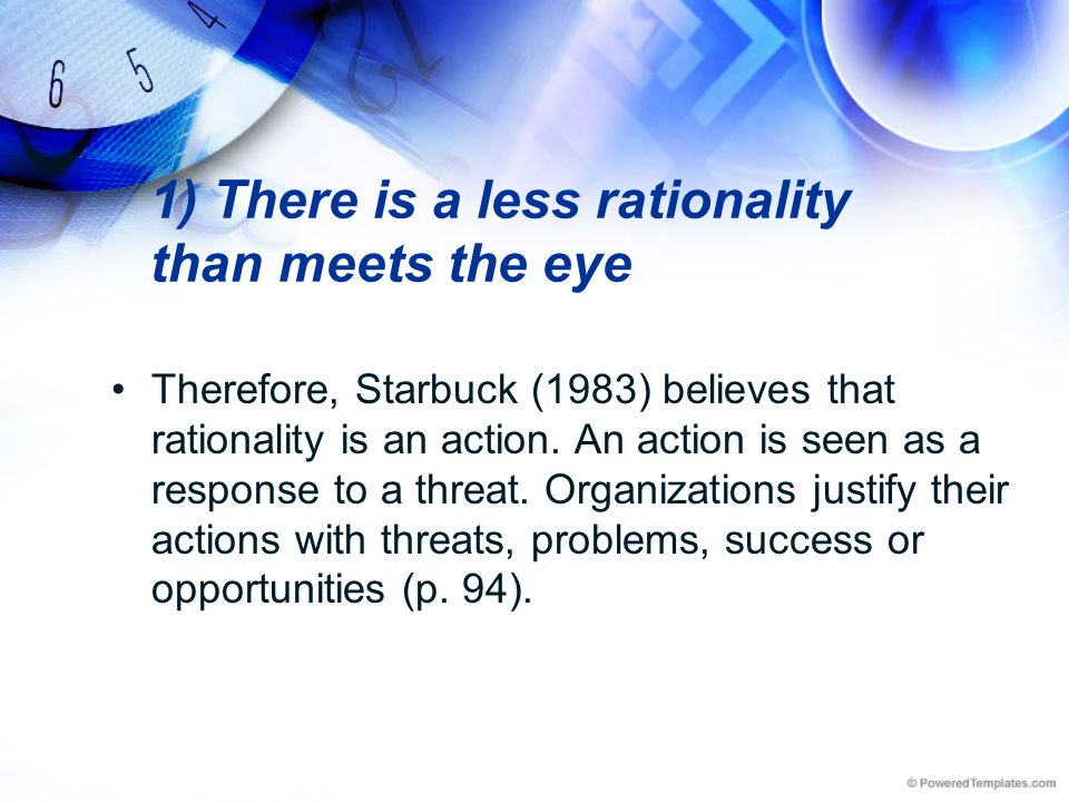 1) There is a less rationality than meets the eye