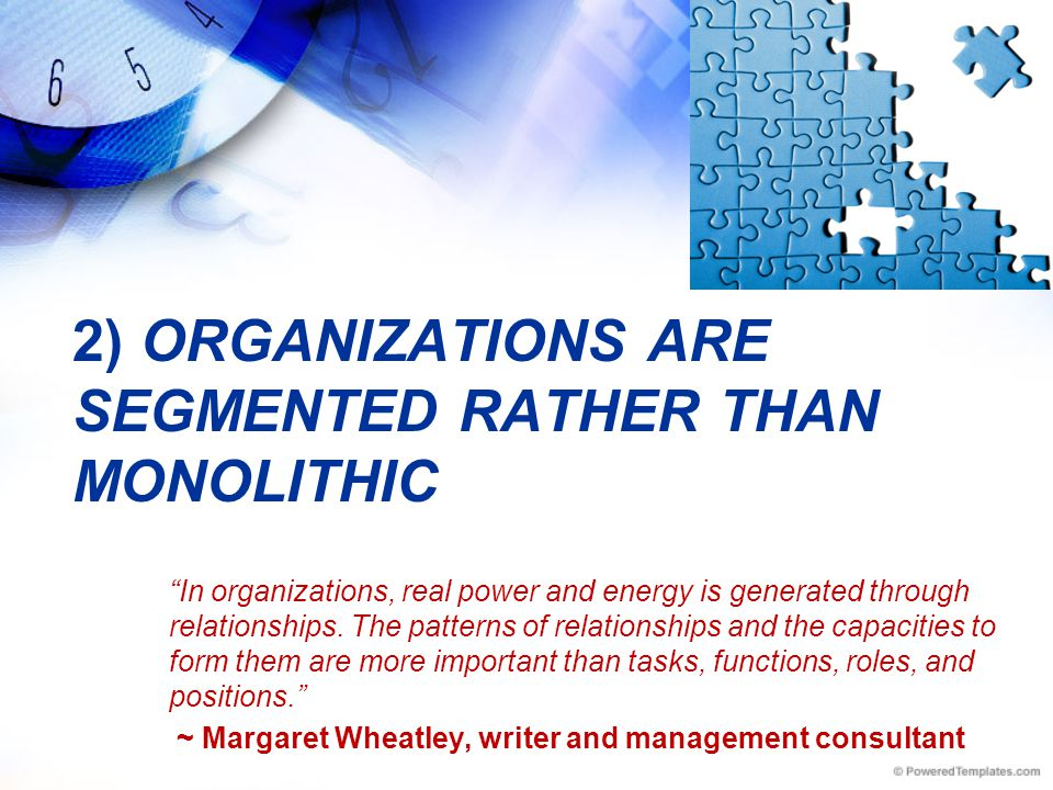 2) Organizations are segmented rather than monolithic