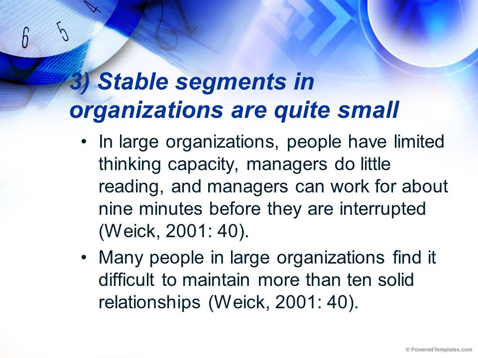 3) Stable segments in organizations are quite small