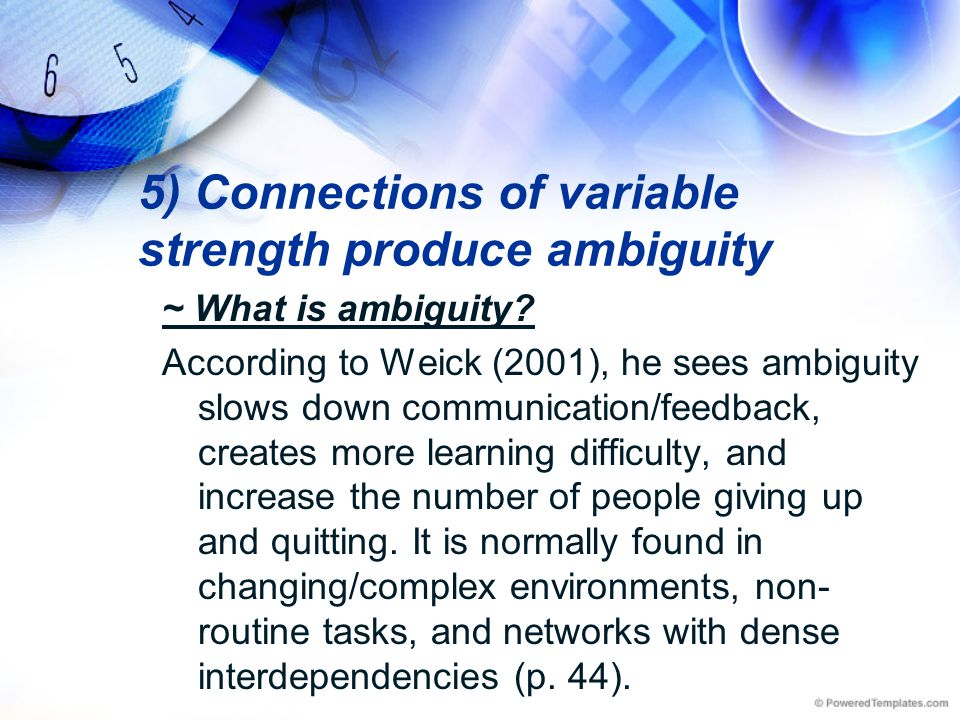 5) Connections of variable strength produce ambiguity