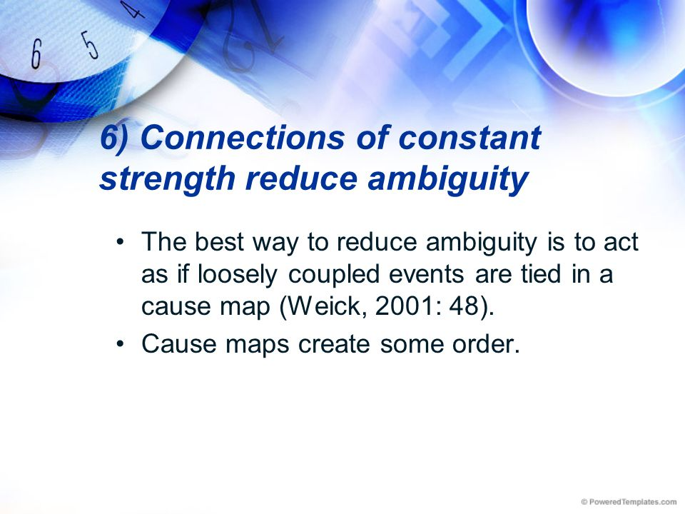 6) Connections of constant strength reduce ambiguity