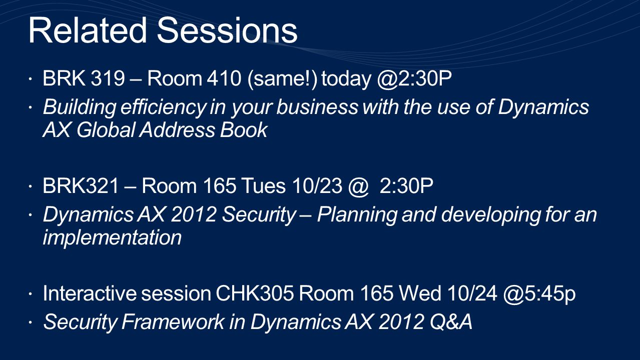 Related Sessions BRK 319 – Room 410 (same!) today @2:30P