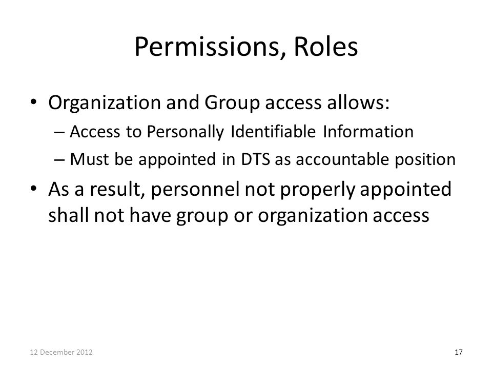 Permissions, Roles Organization and Group access allows: