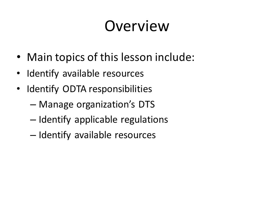 Overview Main topics of this lesson include: