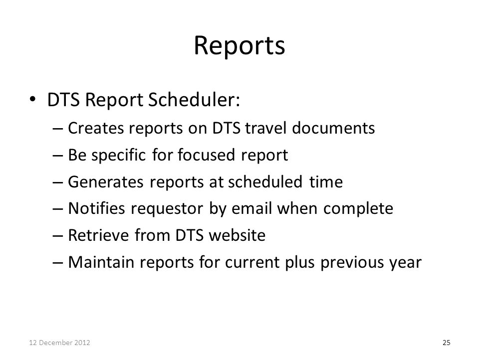 Reports DTS Report Scheduler: Creates reports on DTS travel documents