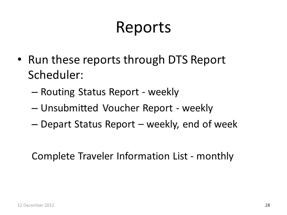 Reports Run these reports through DTS Report Scheduler: