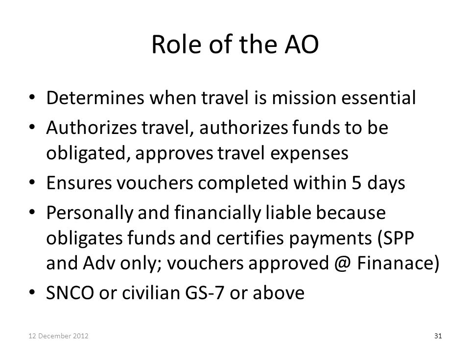 Role of the AO Determines when travel is mission essential
