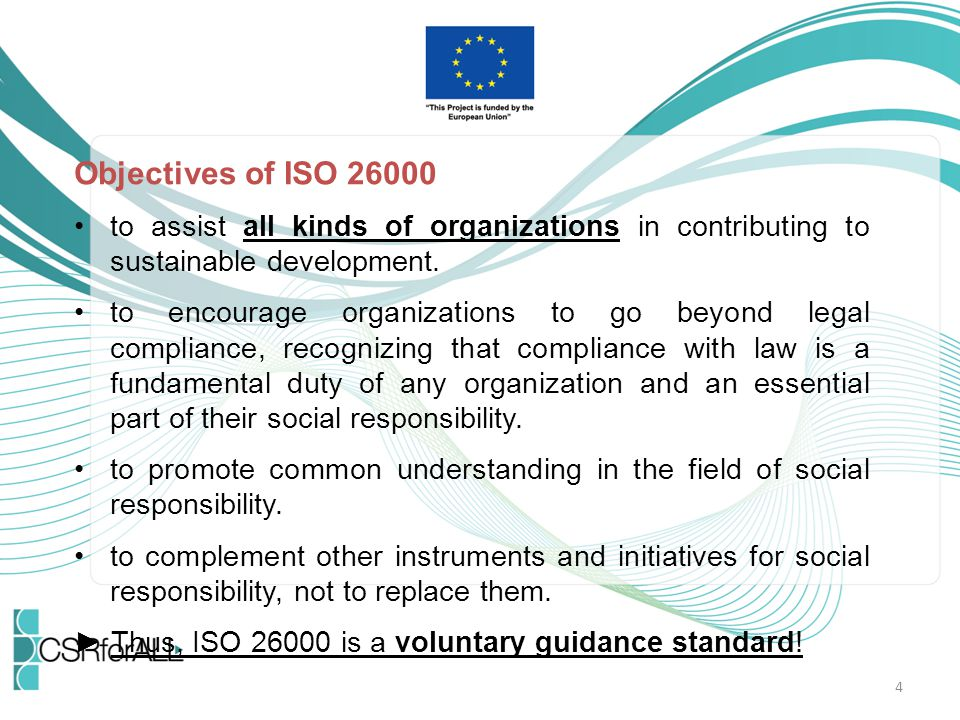 Objectives of ISO 26000 to assist all kinds of organizations in contributing to sustainable development.