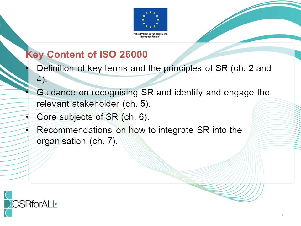 Key Content of ISO 26000 Definition of key terms and the principles of SR (ch. 2 and 4).
