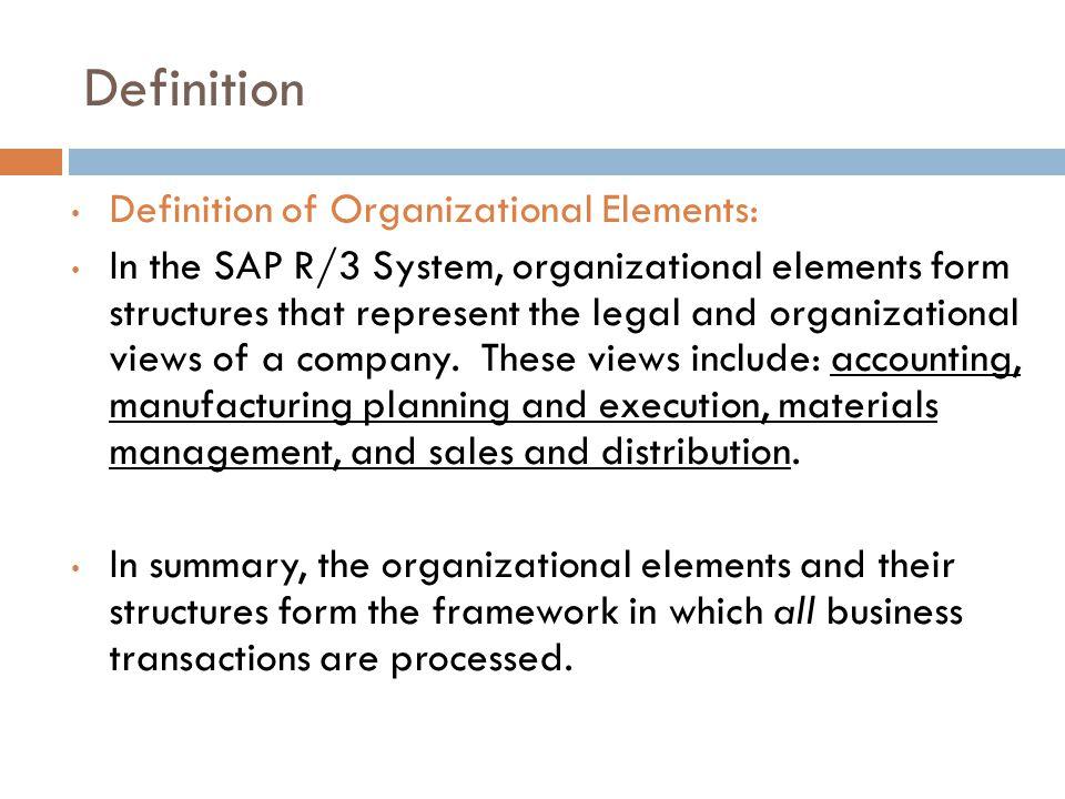 Definition Definition of Organizational Elements: