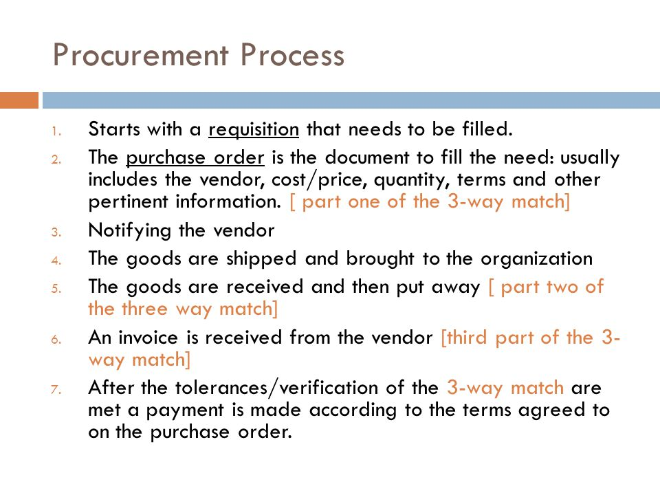 Procurement Process Starts with a requisition that needs to be filled.