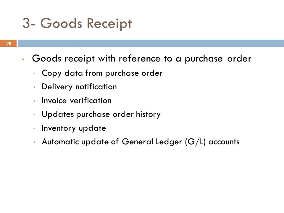 3- Goods Receipt Goods receipt with reference to a purchase order
