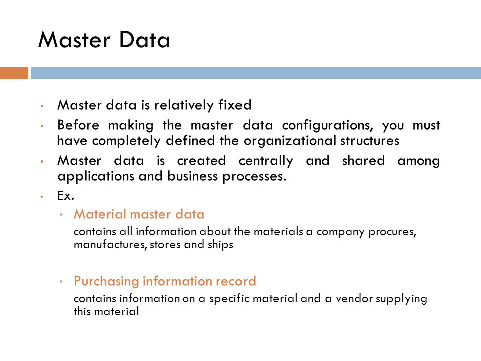 Master Data Master data is relatively fixed