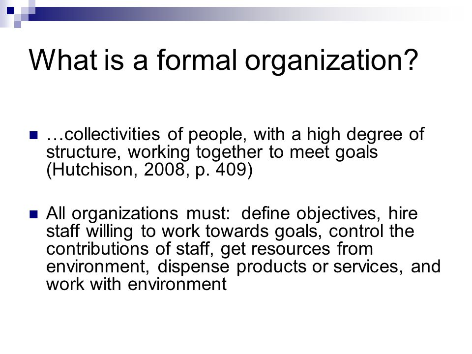 What is a formal organization