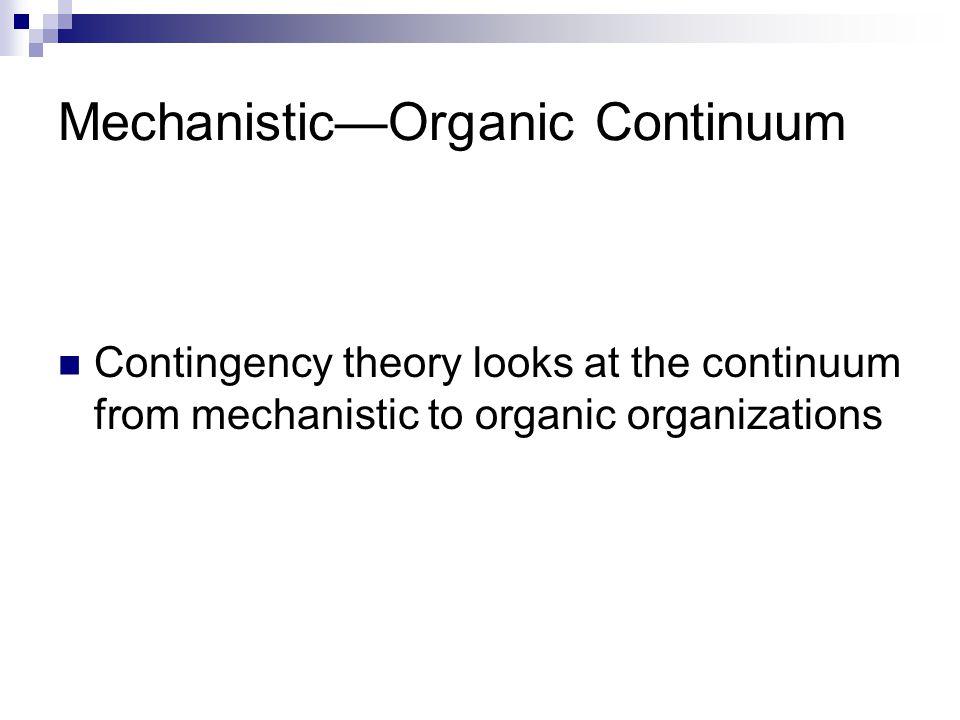 Mechanistic—Organic Continuum