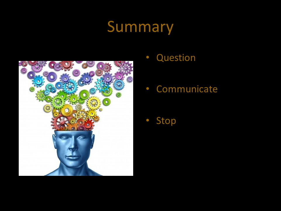 Summary Question Communicate Stop