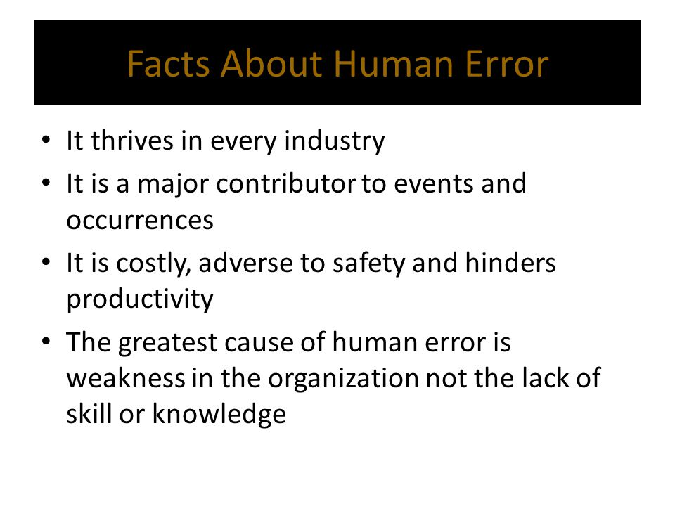 Facts About Human Error