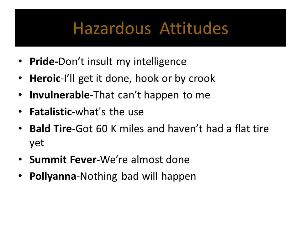 Hazardous Attitudes Pride-Don't insult my intelligence