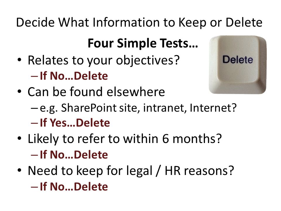 Decide What Information to Keep or Delete