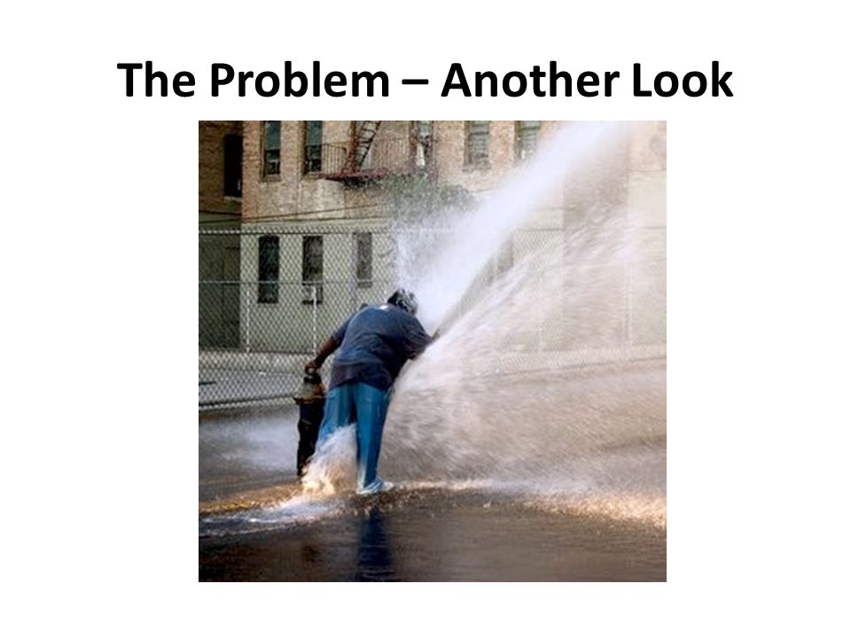 The Problem – Another Look