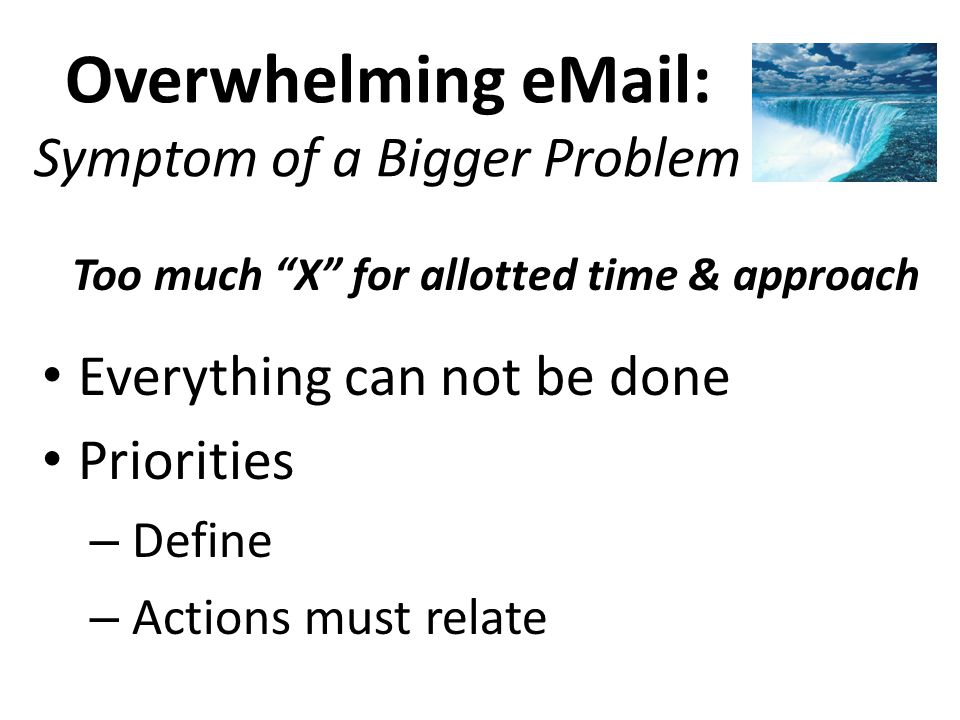 Overwhelming eMail: Symptom of a Bigger Problem